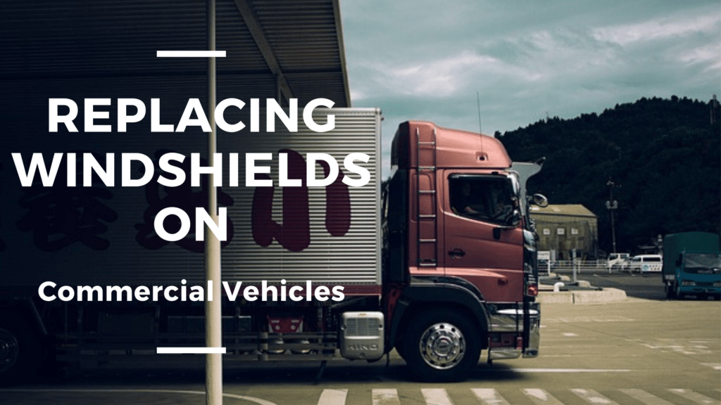 Replacing Windshields on Commercial Vehicles ohio usa